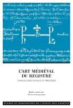 Couverture de L'art médiéval du registre. Chancelleries royales et princières, dir. Olivier Guyotjeannin, 2018.