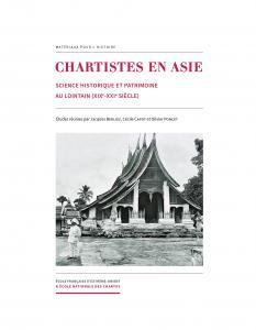 Couverture de l'ouvrage Chartistes en Asie. Science historique et patrimoine au lointain (XIXe-XXIe siècle)