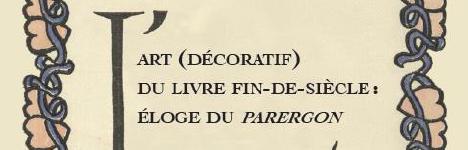 Affiche de la journée «L'art (décoratif) du livre fin-de-siècle: éloge du parergon»