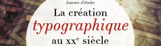 Affiche de la journée d'étude «La création typographique au XXe siècle»