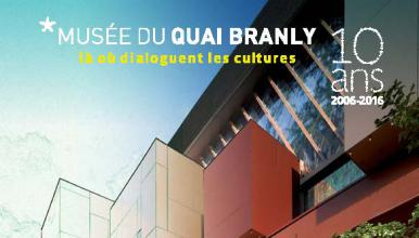 Le musée du quai Branly 10 ans après. Un musée à imaginer