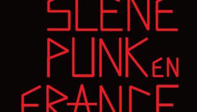 La scène punk en France (1976-2016): cultures visuelles et esthétiques